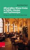 Alfred Adlers Wiener Kreise in Politik, Literatur und Psychoanalyse (eBook, PDF)