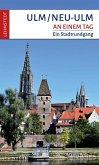 Ulm/Neu-Ulm an einem Tag