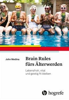 Brain Rules fürs Älterwerden - Medina, John