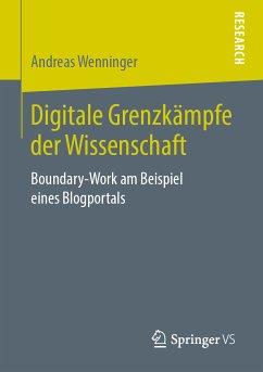 Digitale Grenzkämpfe der Wissenschaft (eBook, PDF) - Wenninger, Andreas