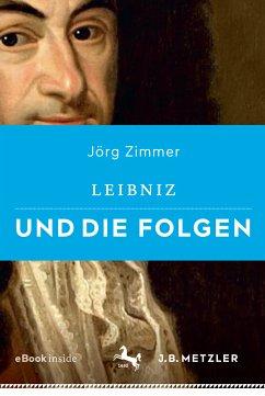 Leibniz und die Folgen (eBook, PDF) - Zimmer, Jörg