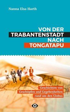 Von der Trabantenstadt nach Tongatapu (eBook, ePUB)