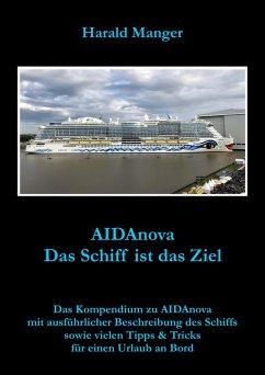 AIDAnova - Das Schiff ist das Ziel (eBook, ePUB) - Manger, Harald