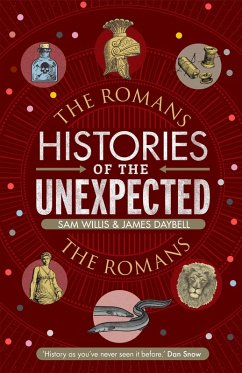 Histories of the Unexpected: The Romans (eBook, ePUB) - Daybell, James; Willis, Sam