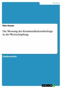 Die Messung des Kommunikationsbeitrags in der Wertschöpfung (eBook, PDF)