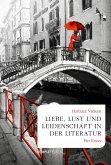 Liebe, Lust und Leidenschaft in der Literatur (eBook, ePUB)