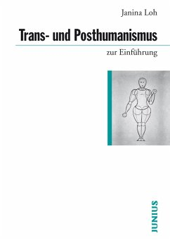 Trans- und Posthumanismus (eBook, ePUB) - Loh, Janina