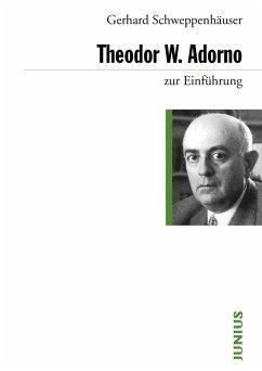 Theodor W. Adorno (eBook, ePUB) - Schweppenhäuser, Gerhard