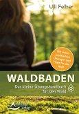 Waldbaden - das kleine Übungshandbuch für den Wald (eBook, ePUB)