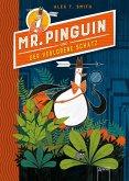 Mr. Pinguin und der verlorene Schatz / Mr. Pinguin Bd.1 (Mängelexemplar)