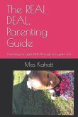 The Real Deal, Parenting Guide: Parenting for Ages Birth Through Five Years Old