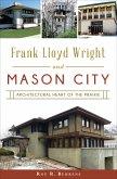 Frank Lloyd Wright and Mason City (eBook, ePUB)