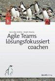 Agile Teams lösungsfokussiert coachen (eBook, PDF)