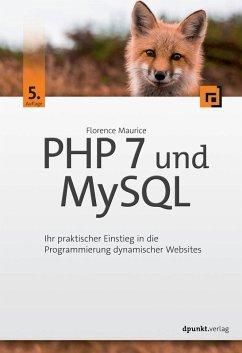 PHP 7 und MySQL (eBook, PDF) - Maurice, Florence