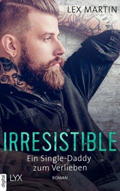 Irresistible - Ein Single-Daddy zum Verlieben / Fun under the covers Bd.2 (eBook, ePUB) - Martin, Lex