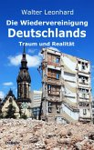 Die Wiedervereinigung Deutschlands - Traum und Realität (eBook, ePUB)
