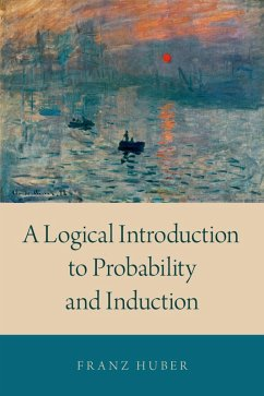 A Logical Introduction to Probability and Induction (eBook, PDF) - Huber, Franz