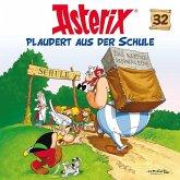 Asterix plaudert aus der Schule / Asterix Bd.32 (1 Audio-CD)