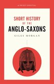 A Pocket Essential Short History of the Anglo-Saxons (eBook, ePUB)