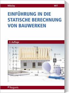 Einführung in die Statische Berechnung von Bauwerken - Nikolay, Helmut