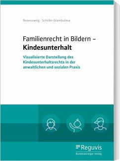 Familienrecht in Bildern - Kindesunterhalt - Rosenzweig, Göntje