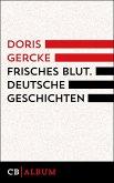 Frisches Blut. Deutsche Geschichten (eBook, ePUB)