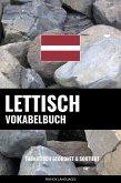 Lettisch Vokabelbuch: Thematisch Gruppiert & Sortiert (eBook, ePUB)