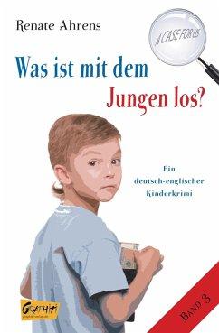 Was ist mit dem Jungen los? (eBook, ePUB) - Ahrens, Renate