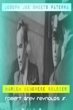Joseph &quote;Joe Sweets&quote; Paterra Harlem Genovese Soldier (eBook, ePUB) - Robert Grey Reynolds, Jr