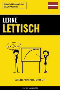 Lerne Lettisch: Schnell / Einfach / Effizient: 2000 Schlusselvokabel (eBook, ePUB) - Languages, Pinhok