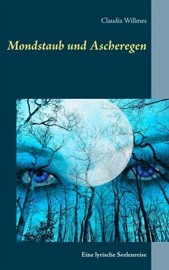 Mondstaub und Ascheregen (eBook, ePUB) - Willmes, Claudia