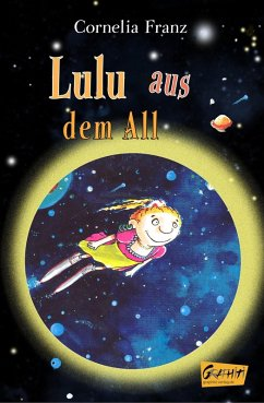 Lulu aus dem All (eBook, ePUB) - Franz, Cornelia