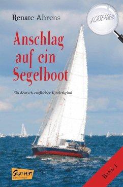 Anschlag auf ein Segelboot (eBook, ePUB) - Ahrens, Renate