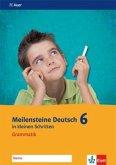 Meilensteine Deutsch in kleinen Schritten 6. Grammatik. Arbeitsheft Klasse 6. Ausgabe ab 2016
