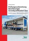Prüfungsvorbereitung Beschleunigte Grundqualifikation Lkw