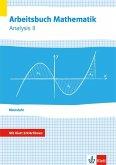 Arbeitsbuch Mathematik Oberstufe Analysis 2. Arbeitsbuch plus Erklärfilme Klassen 10-12 oder 11-13