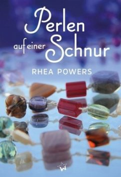 Perlen auf einer Schnur - Powers, Rhea