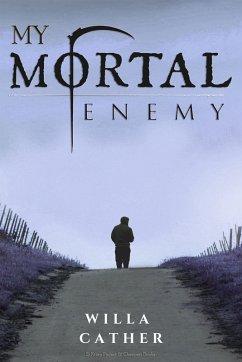 My Mortal Enemy (eBook, ePUB) - Cather, Willa