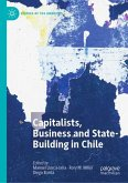 Capitalists, Business and State-Building in Chile
