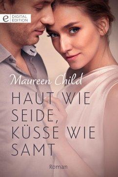 Haut wie Seide, Küsse wie Samt (eBook, ePUB) - Child, Maureen