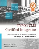 Typo3 CMS Certified Integrator: Exam Study Guide for the Official Tcci Certification