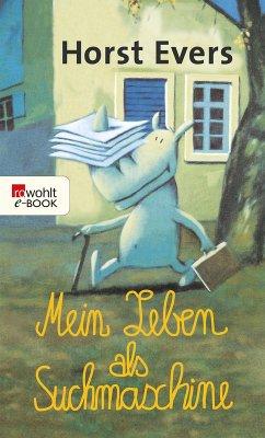 Mein Leben als Suchmaschine (eBook, ePUB) - Evers, Horst