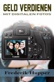 Geld verdienen mit digitalen Fotos (eBook, ePUB)