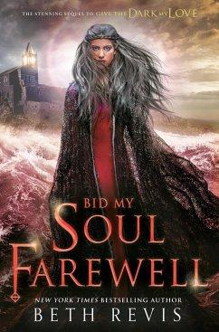 Bid My Soul Farewell - Revis, Beth