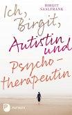 Ich, Birgit, Autistin und Psychotherapeutin (eBook, ePUB)