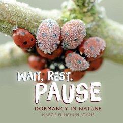 Wait, Rest, Pause - Atkins, Marcie Flinchum