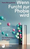 Wenn Furcht zur Phobie wird (eBook, ePUB)