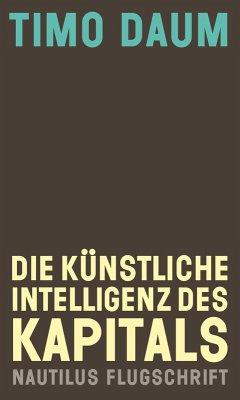 Die Künstliche Intelligenz des Kapitals (eBook, ePUB) - Daum, Timo
