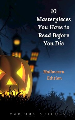 10 Masterpieces You Have to Read Before You Die [Halloween Edition] (eBook, ePUB)