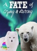 A Fate of Crying & Roaring (eBook, ePUB)